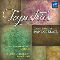 Tapestries: The Choral Music of Dan Locklair